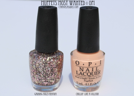 Gaining Mole-Mentum and Chillin' Like a Villain nail polishes from OPI's Muppets Most Wanted collection.